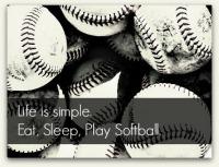 EAT SLEEP PLAY SOFTBALL!