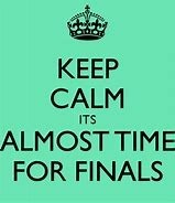 Almost Finals time